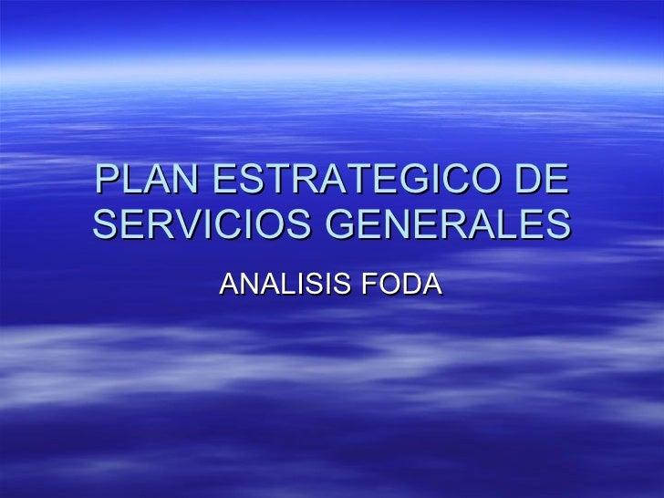 PLAN ESTRATEGICO DE SERVICIOS GENERALES ANALISIS FODA