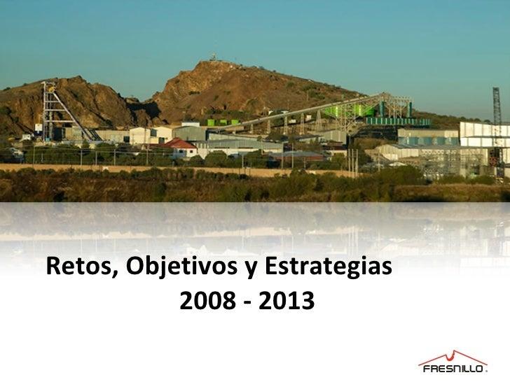 Retos, Objetivos y Estrategias   2008 - 2013
