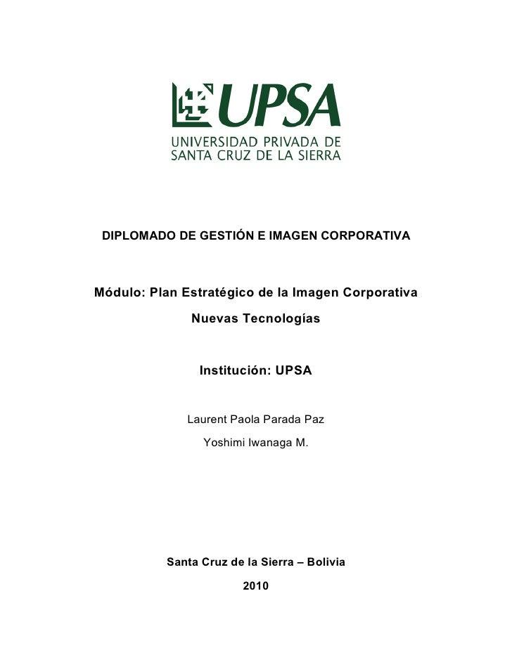DIPLOMADO DE GESTIÓN E IMAGEN CORPORATIVA    Módulo: Plan Estratégico de la Imagen Corporativa               Nuevas Tecnol...