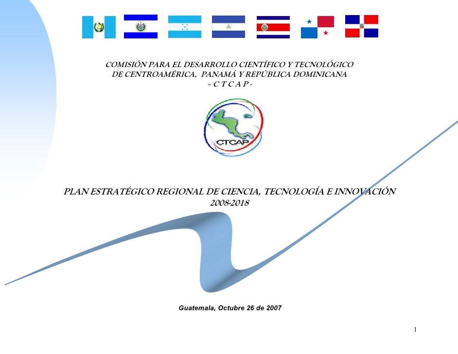 COMISIÓN PARA EL DESARROLLO CIENTÍFICO Y TECNOLÓGICO        DE CENTROAMÉRICA, PANAMÁ Y REPÚBLICA DOMINICANA               ...