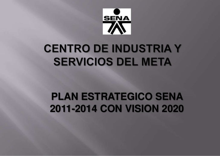 PLAN ESTRATEGICO SENA2011-2014 CON VISION 2020