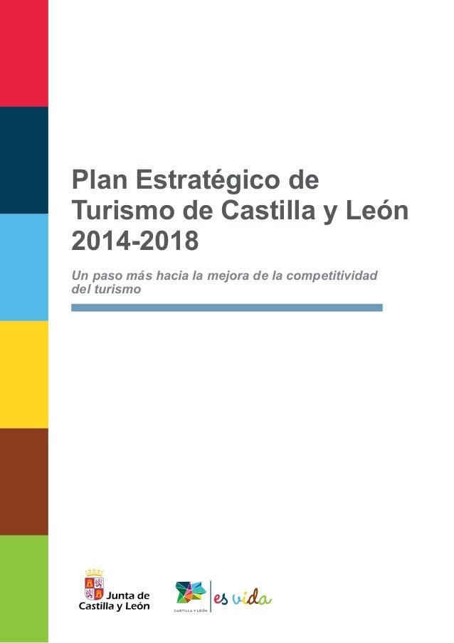 Plan Estratégico de  Turismo de Castilla y León  2014-2018  Un paso más hacia la mejora de la competitividad  del turismo