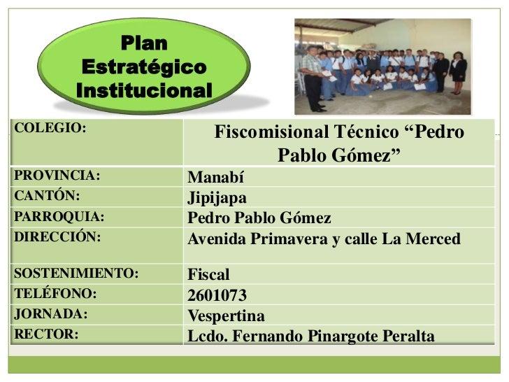 """Plan       Estratégico      InstitucionalCOLEGIO:              Fiscomisional Técnico """"Pedro                             Pa..."""