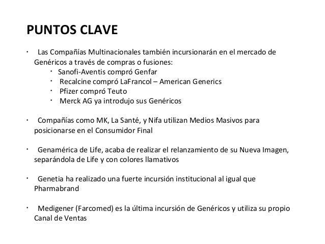 PUNTOS CLAVE•     Las Compañías Multinacionales también incursionarán en el mercado de    Genéricos a través de compras o ...