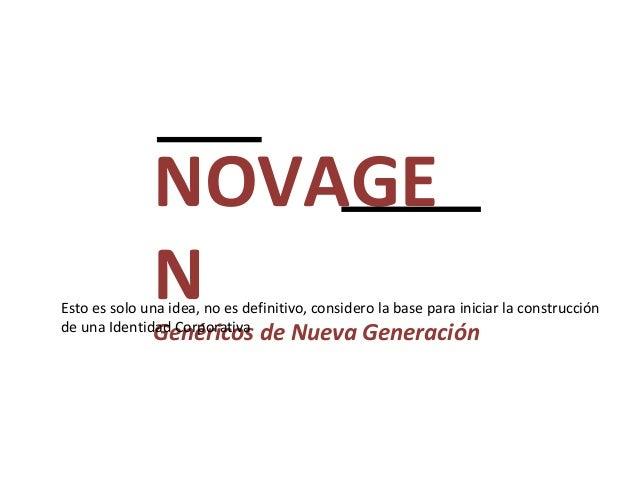 NOVAGE              NEsto es solo una idea, no es definitivo, considero la base para iniciar la construcciónde una Identid...