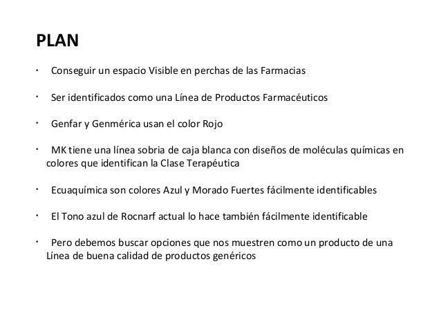 PLAN•     Conseguir un espacio Visible en perchas de las Farmacias•     Ser identificados como una Línea de Productos Farm...