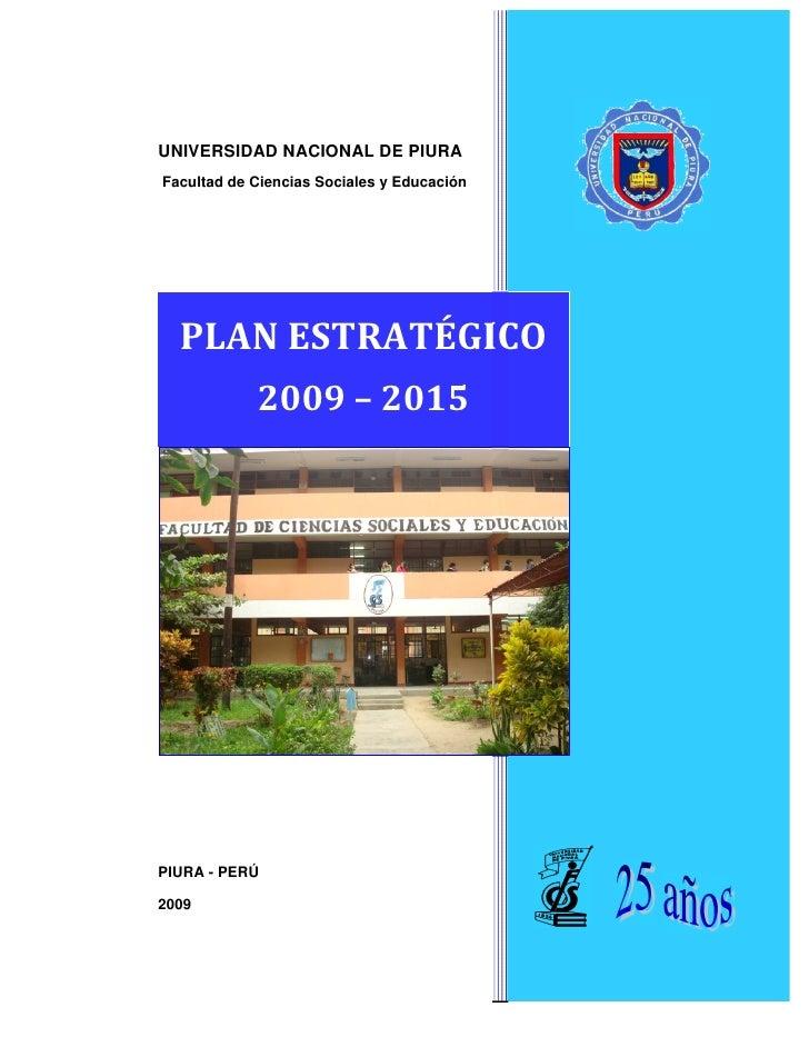 UNIVERSIDAD NACIONAL DE PIURA Facultad de Ciencias Sociales y Educación     PIURA - PERÚ  2009