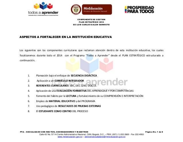 COMPONENTE DE GESTION PLAN ESTRATÉGIO 2014 EE LUIS CARLOS GALÁN SARMIETO PTA – SOCIALIZADO CON RECTOR, COORDIANDORES Y MAE...