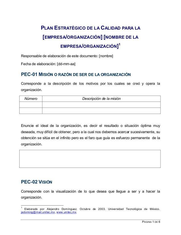 PÁGINA 1 DE 6 PLAN ESTRATÉGICO DE LA CALIDAD PARA LA [EMPRESA/ORGANIZACIÓN] [NOMBRE DE LA EMPRESA/ORGANIZACIÓN]1 Responsab...