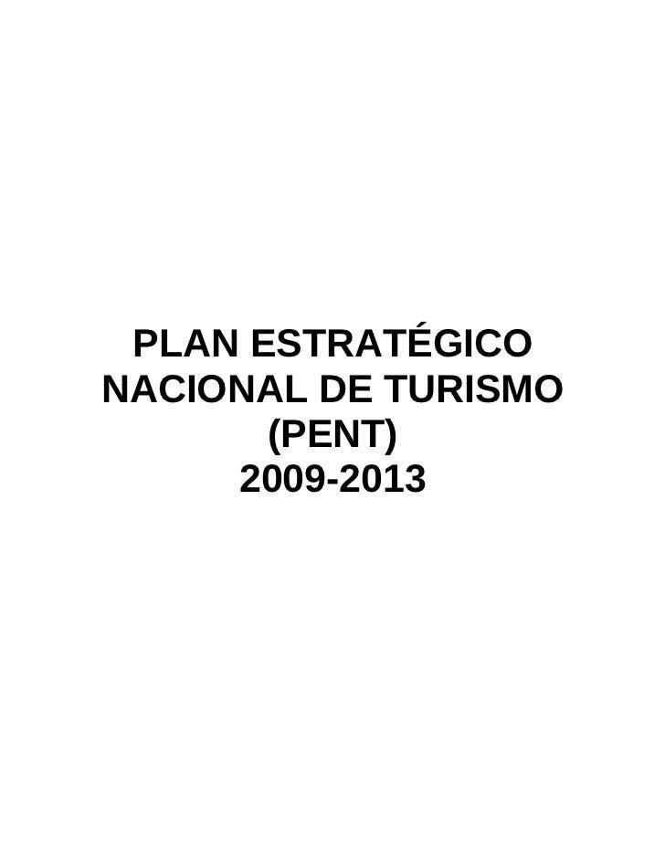 PLAN ESTRATÉGICO NACIONAL DE TURISMO        (PENT)      2009-2013