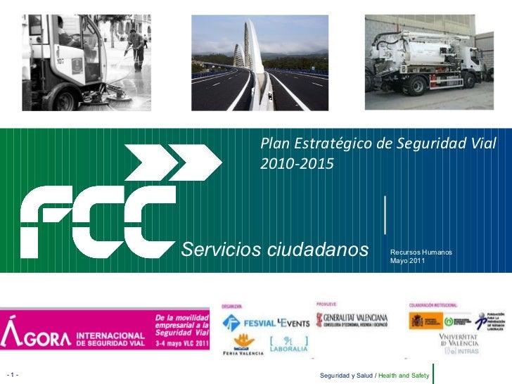 Servicios ciudadanos Plan Estratégico de Seguridad Vial 2010-2015 Recursos Humanos Mayo 2011