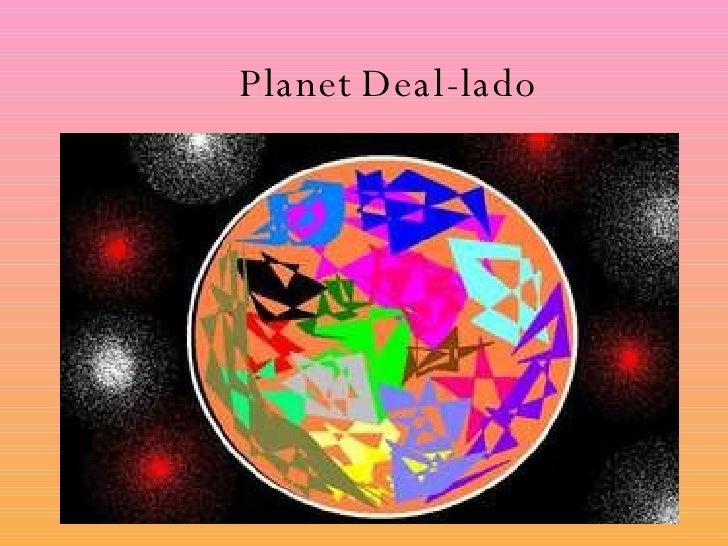 Planet Deal-lado