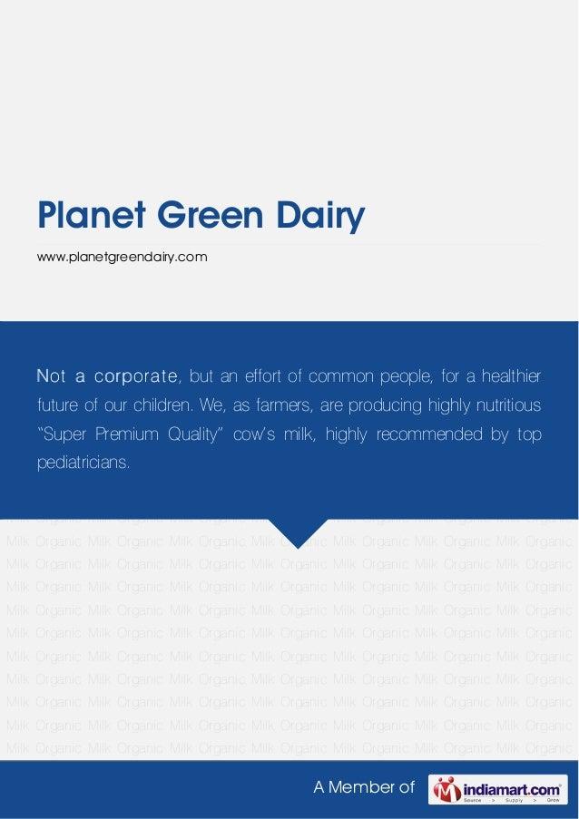 A Member ofPlanet Green Dairywww.planetgreendairy.comOrganic Milk Organic Milk Organic Milk Organic Milk Organic Milk Orga...
