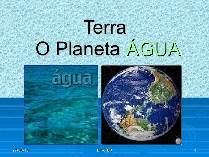 Terra  O Planeta   ÁGUA 27-08-10 EFA  B3