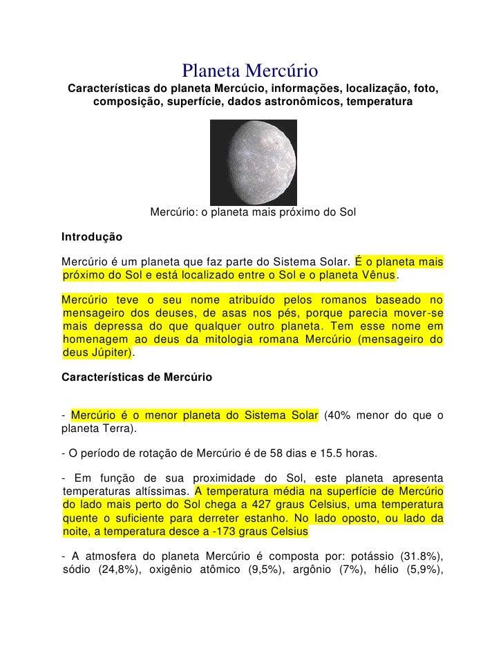 Planeta MercúrioCaracterísticas do planeta Mercúcio, informações, localização, foto, composição, superfície, dados astron...