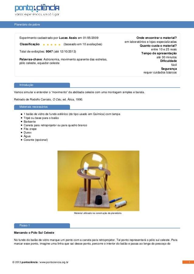 Planetário de pobre  Experimento cadastrado por Lucas Assis em 01/05/2009 Classificação  •••••  (baseado em 10 avaliações)...