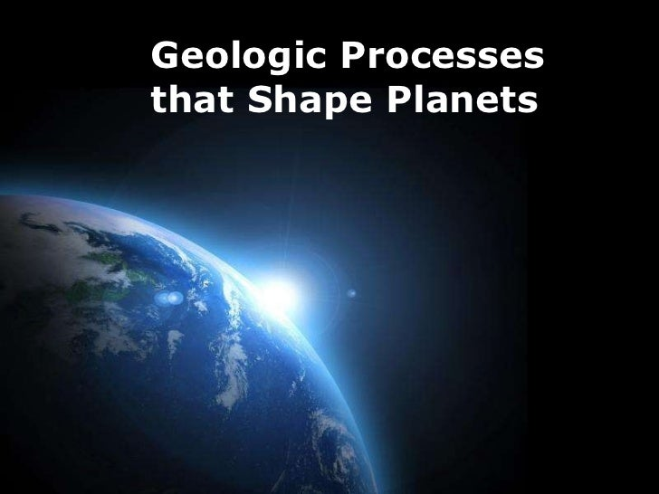 Geologic Processes that Shape Planets