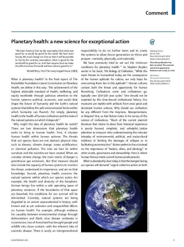 "Comment www.thelancet.com 1 Planetary health: a new science for exceptional action ""We have lived our lives by the assumpt..."