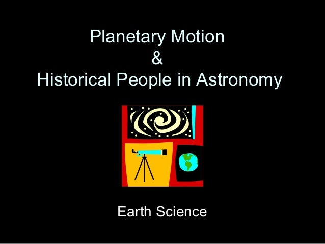 Planetary Motion & Historical People in Astronomy  Earth Science