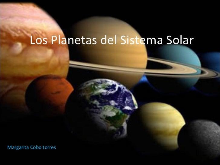Los Planetas del Sistema Solar Margarita Cobo torres