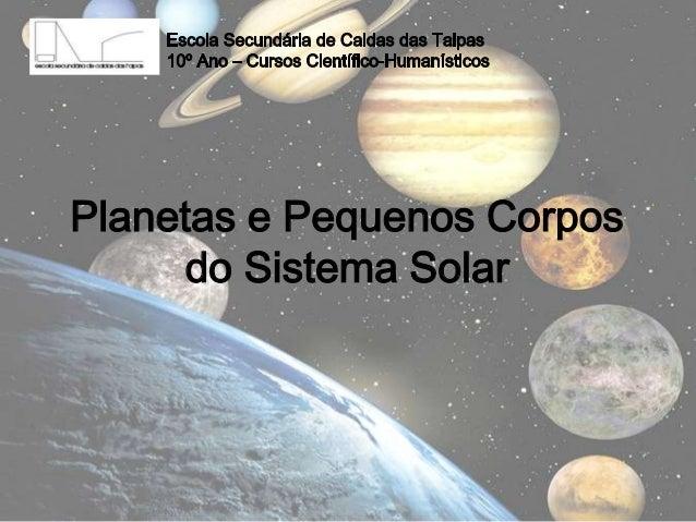 Planetas e Pequenos Corpos     do Sistema Solar