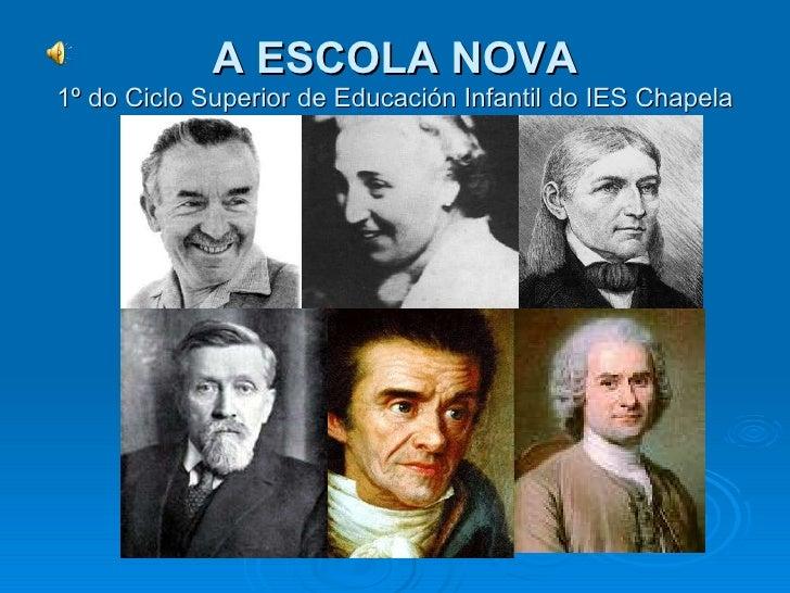 A ESCOLA NOVA 1º do Ciclo Superior de Educación Infantil do IES Chapela