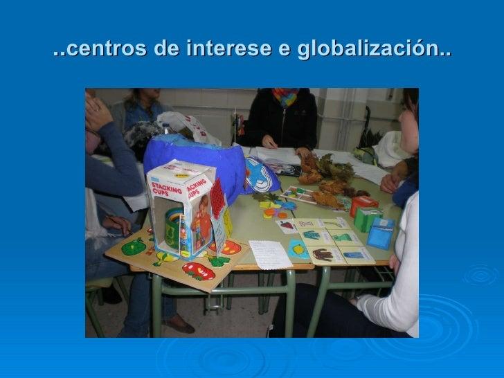 .. centros de interese e globalización..