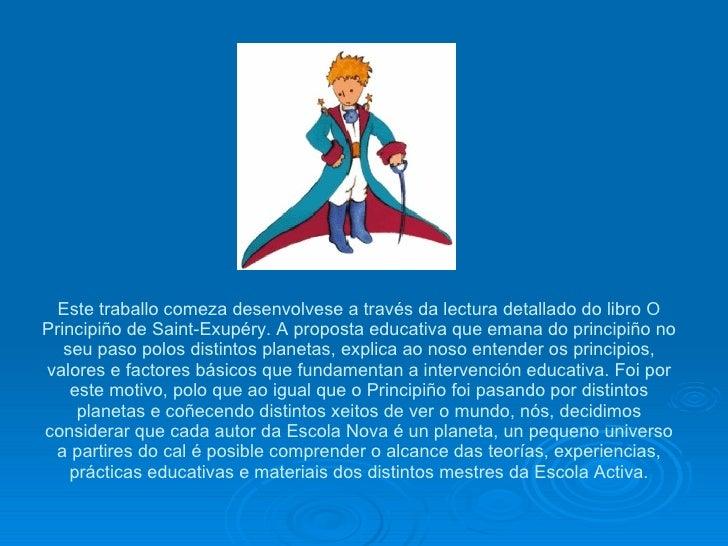 Este traballo comeza desenvolvese a través da lectura detallado do libro O Principiño de Saint-Exupéry. A proposta educati...