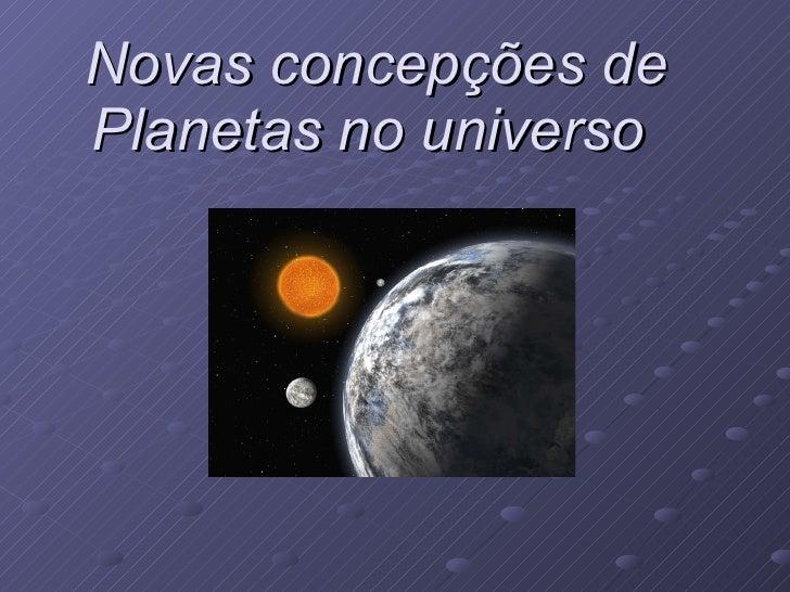 Novas concepções de Planetas no universo