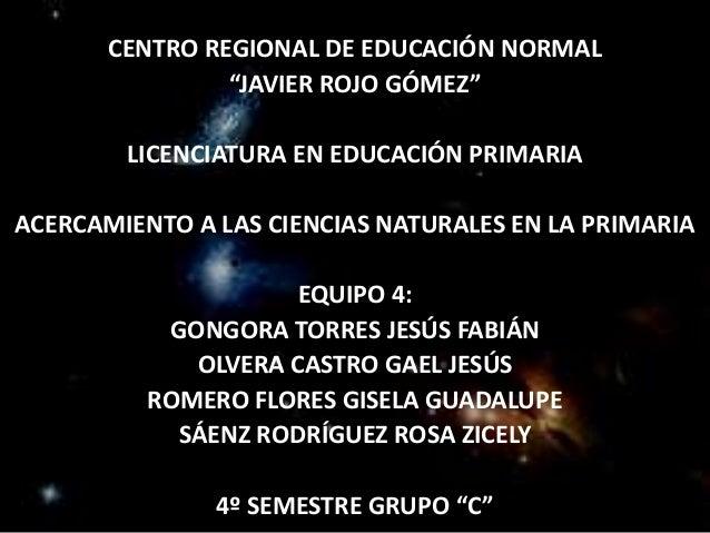 """CENTRO REGIONAL DE EDUCACIÓN NORMAL                """"JAVIER ROJO GÓMEZ""""        LICENCIATURA EN EDUCACIÓN PRIMARIAACERCAMIEN..."""