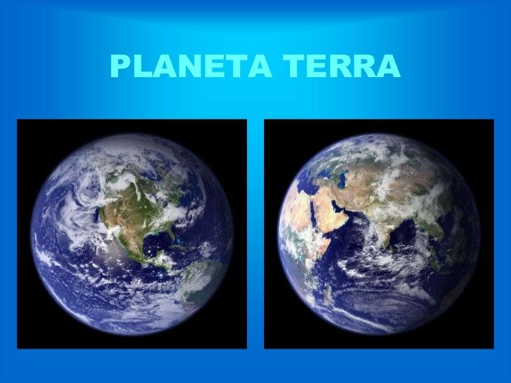 PLANETA TERRA<br />