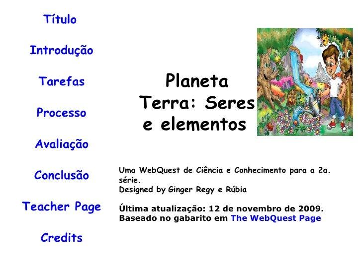 Título   Introdução Tarefas Processo Avaliação Conclusão Teacher Page Credits Uma WebQuest de Ciência e Conhecimento para ...