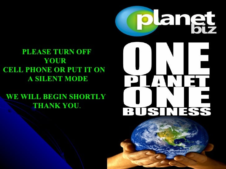 PLEASE TURN OFF  YOUR CELL PHONE OR PUT IT ON  A SILENT MODE WE WILL BEGIN SHORTLY THANK YOU .