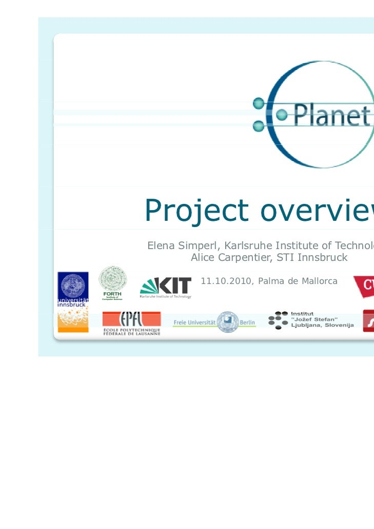 Project overviewElena Simperl, Karlsruhe Institute of Technology        Alice Carpentier, STI Innsbruck          11.10.201...