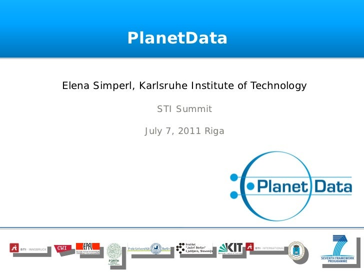 PlanetDataElena Simperl, Karlsruhe Institute of Technology                  STI Summit                July 7, 2011 Riga