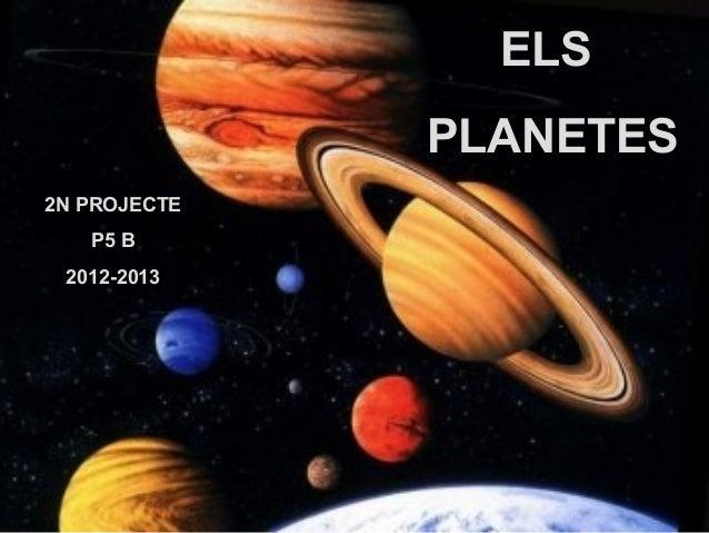 ELS PLANETES 2N PROJECTE P5 B 2012-2013