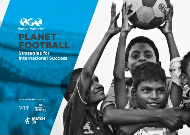 Strategies for International Success In collaboration with: PLANET FOOTBALL
