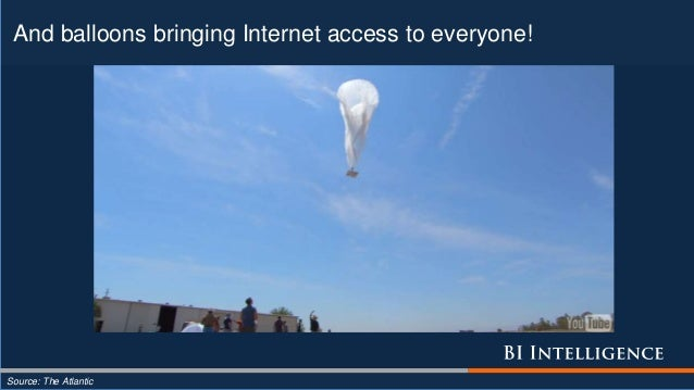 And balloons bringing Internet access to everyone! Source: The Atlantic