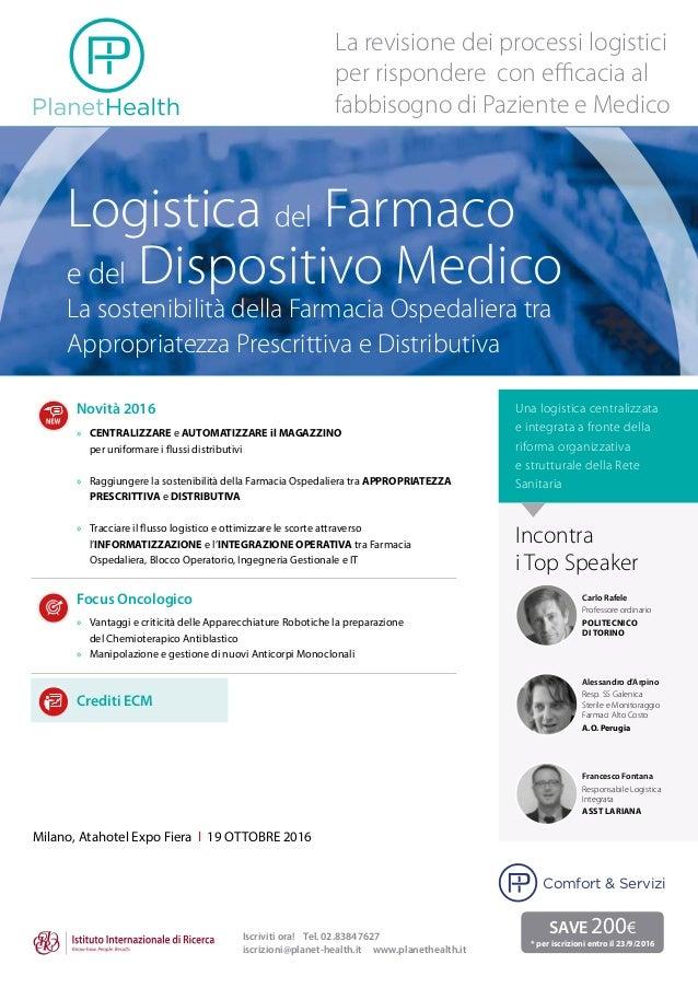 Logistica del Farmaco e del Dispositivo Medico La sostenibilità della Farmacia Ospedaliera tra Appropriatezza Prescrittiva...