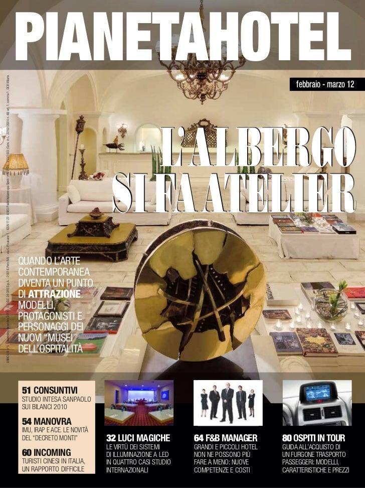 pianetahotelANNO XXI n°5 - novembre-dicembre 2011 - IL SOLE 24 ORE S.p.A. - 20016 Pero (Mi) - via C. Pisacane 1 - ISSN 112...