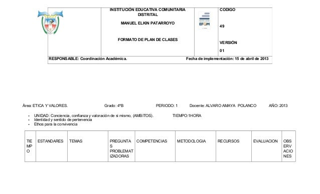 INSTITUCIÓN EDUCATIVA COMUNITARIA DISTRITAL  CODIGO  MANUEL ELKIN PATARROYO  49  FORMATO DE PLAN DE CLASES  VERSIÓN 01  RE...
