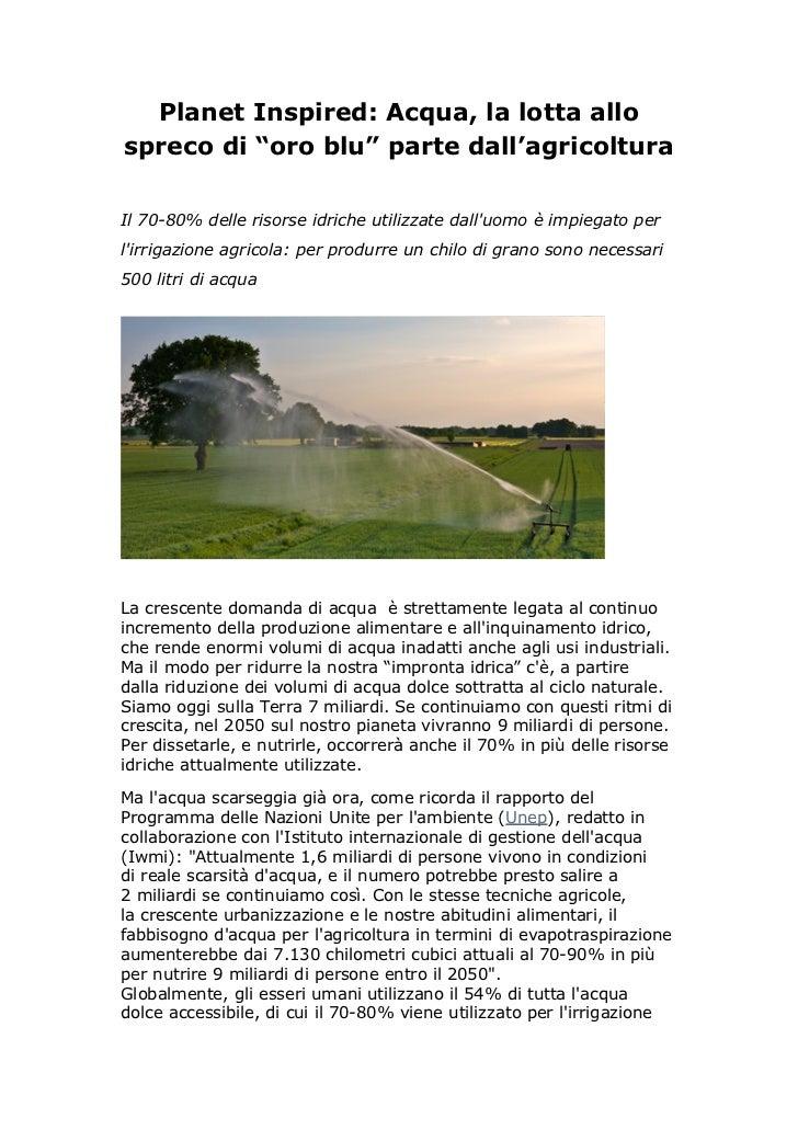 """Planet Inspired: Acqua, la lotta allospreco di """"oro blu"""" parte dall'agricolturaIl 70-80% delle risorse idriche utilizzate ..."""
