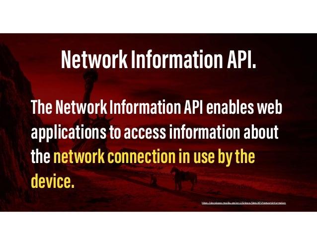 NetworkInformationAPI. downlink effectiveType:slow-2G,2G,3G,4G. rtt save-data