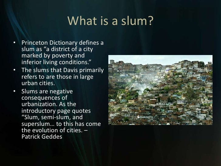 planet of slums mike davis essay New left review 26 mar apr 2004 5 mike davis planet of slums urban involution and the informal proletariat s ometime in the next year, a woman will give birth in the.