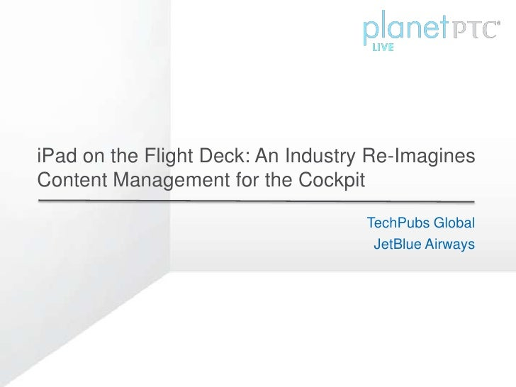 iPad on the Flight Deck: An Industry Re-ImaginesContent Management for the Cockpit                                    Tech...