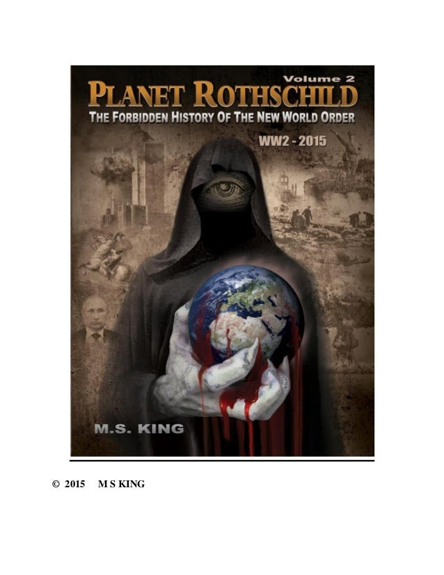 Planet Rothschild: The Forbidden History of the New World Order (WW2 - 2015) by