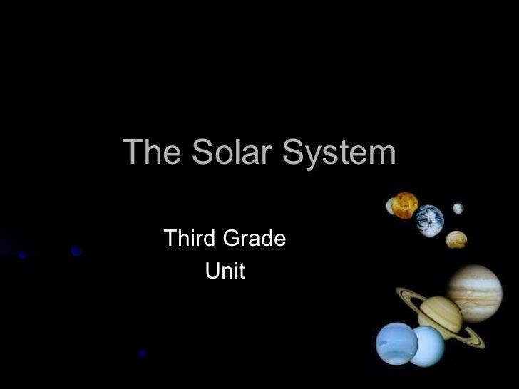The Solar System  Third Grade      Unit