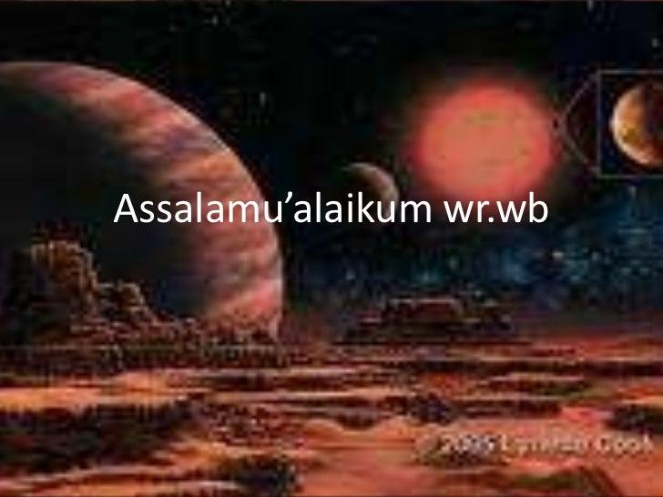 Assalamu'alaikumwr.wb<br />