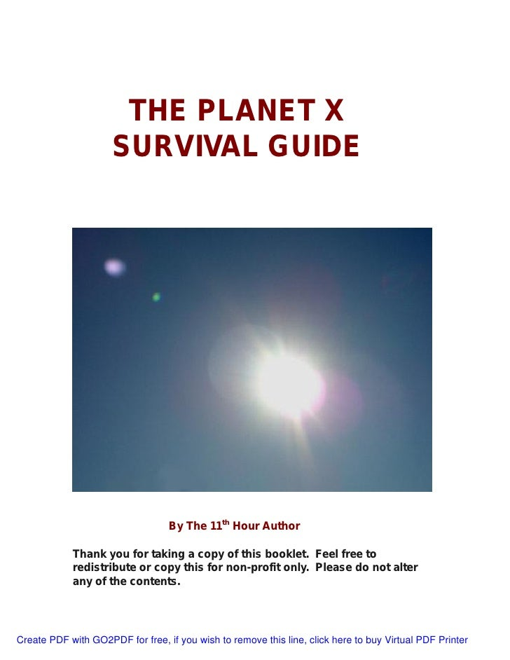 THE PLANET X                      SURVIVAL GUIDE                                       By The 11th Hour Author            ...