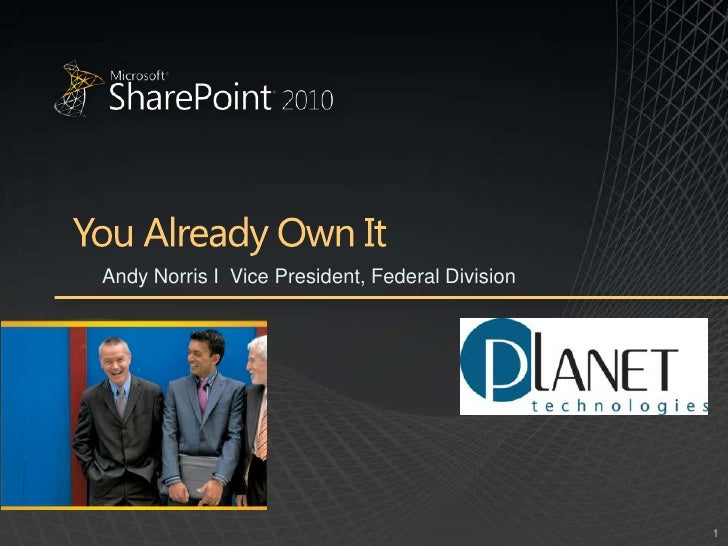 You Already Own It<br />Andy Norris I  Vice President, Federal Division<br />